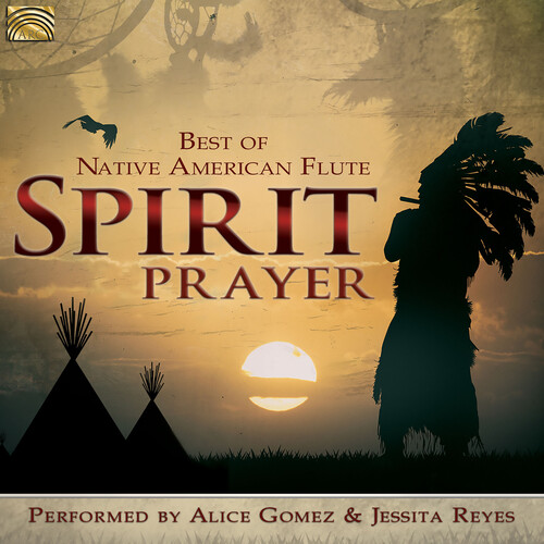 Spirit Prayer - Best of Native American Flute