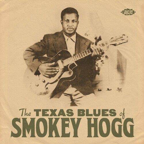 The Texas Blues Of Smokey Hogg [Import]