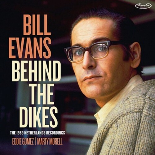 Bill Evans - Behind The Dikes - The 1969 Netherlands Recordings