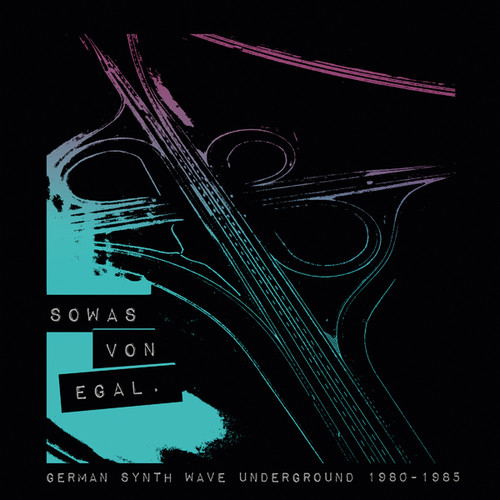 Sowas Von Egal: German Synth Wave Underground (Various Artists)