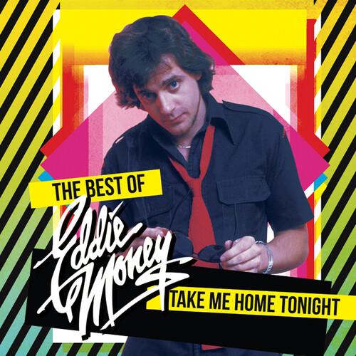Eddie Money - Take Me Home Tonight - The Best Of