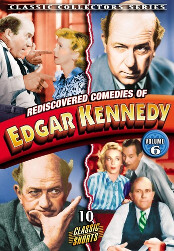 Rediscovered Comedies Of Edgar Kennedy: Volume 6