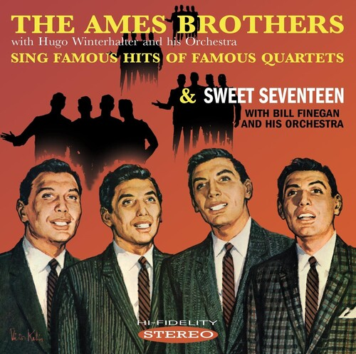 Ames Brothers Sing Famous Hits Of Famous Quartets /  sweet seventeen