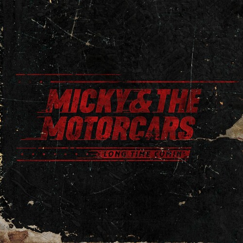 Micky & The Motorcars - Long Time Comin' [LP]