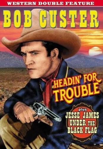 Western Double Feature: Headin' For Trouble (1931)/ Jesse James UnderThe Black Flag (1930)
