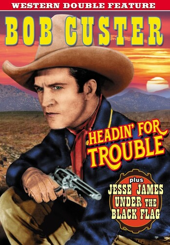 Western Double Feature: Headin' For Trouble (1931)/ Jesse James UnderThe Black Flag (1930)