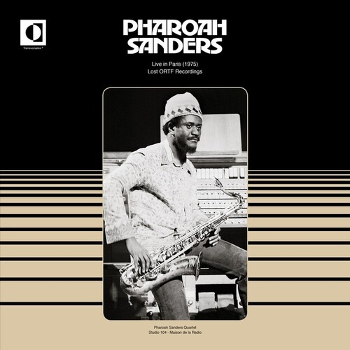 Pharoah Sanders - Live In Paris (1975): Lost Ortf Recordings