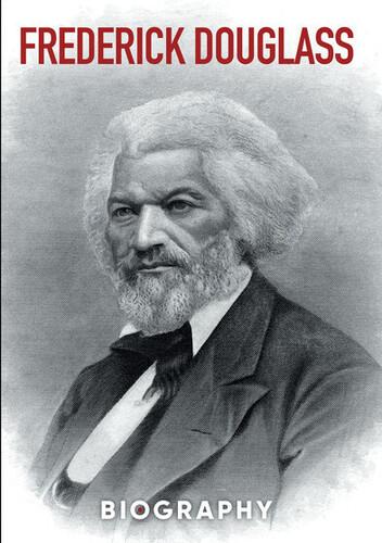 Frederick Douglass: Biography