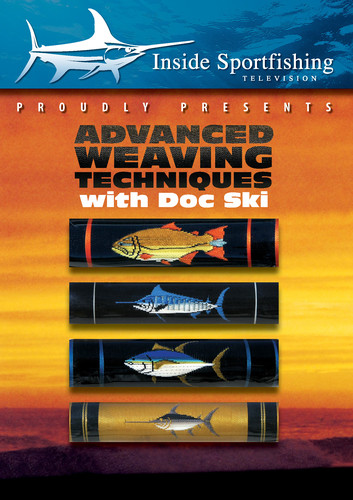 Inside Sportfishing: Advanced Weaving Techniques