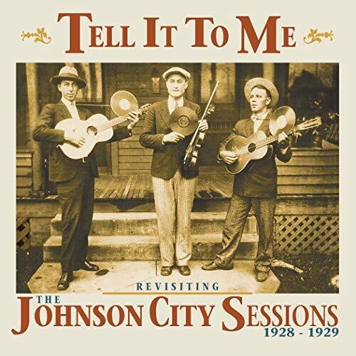 Tell It To Me: Johnson City Sessions Revisted