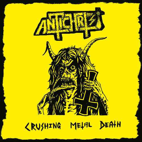 Antichrist - Crushing Metal Death