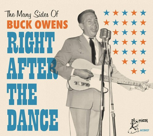 The Many Sides Of Buck Owens: Right After The Dance