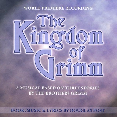 Kingdom of Grimm (World Premiere Recording)