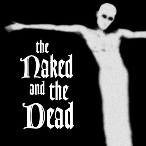 Naked & The Dead