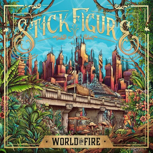 Stick Figure - World On Fire [Indie Exclusive] [Digipak]