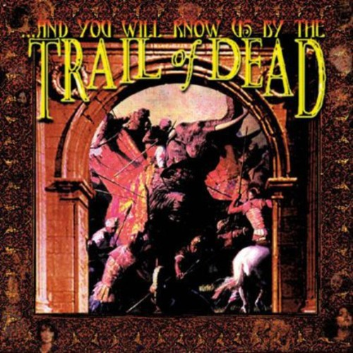 And You Will Know Us By the Trail of Dead [Import]