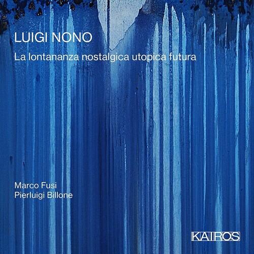 Luigi Nono: La Lontananza Nostalgica Utopica Futua