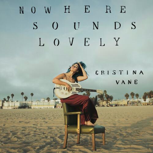 Cristina Vane - Nowhere Sounds Lovely