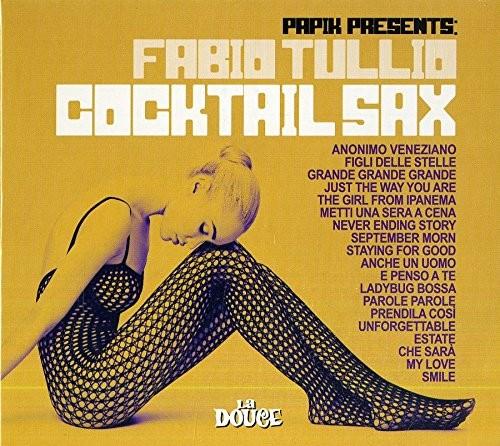 Papik Presents: Fabio Tullio - Cocktail Sax [Import]