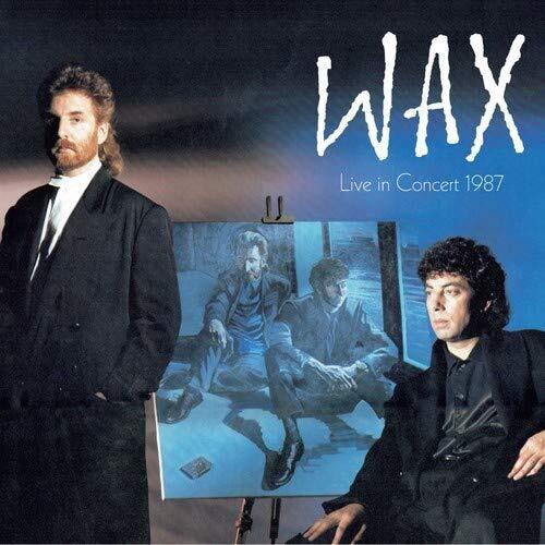 Wax Live In Concert 1987 [Import]