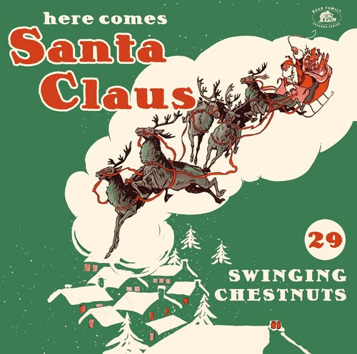 Here Comes Santa Claus: 29 Swinging Chestnuts (Various Artists)