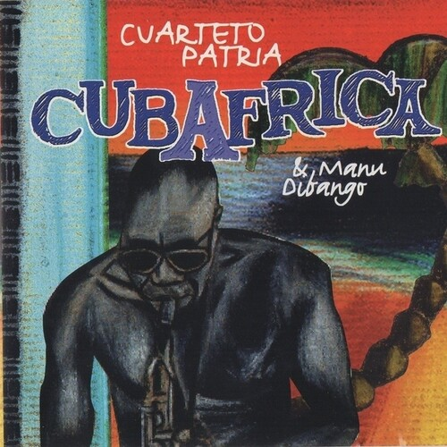 El Cuarteto Patria & Manu Dibango - Cubafrica [RSD Drops 2021]