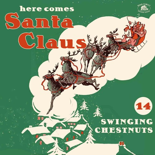 Here Comes Santa Claus: 14 Swinging Chestnuts (Various Artists)
