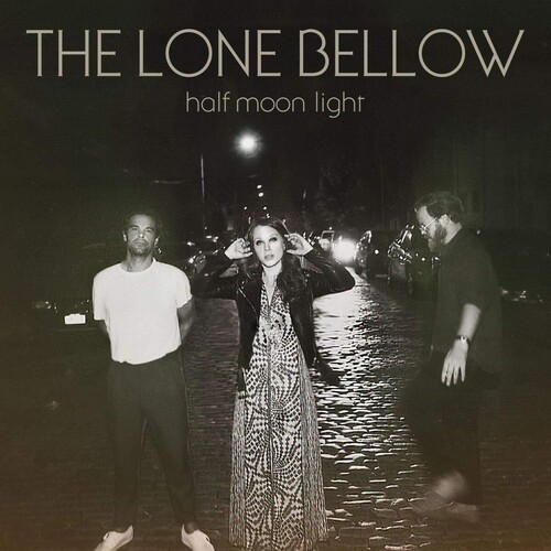 The Lone Bellow - Half Moon Light [LP]