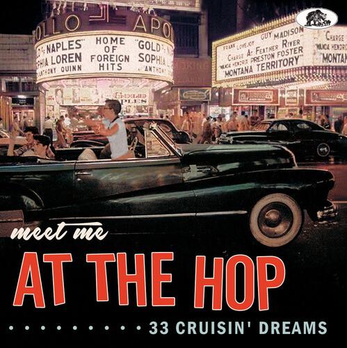 Meet Me At The Hop: 33 Cruisin' Dreams (Various Artists)