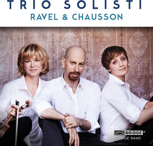 Trio Solisti Plays Ravel & Chausson
