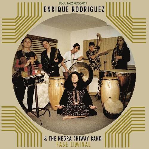 Enrique Rodriguez & The Negra Chiway Band - Fase Liminal (Ltd) (Dlcd)