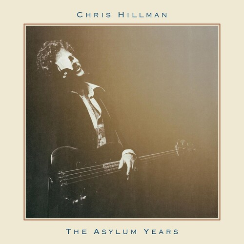 Chris Hillman - Asylum Years