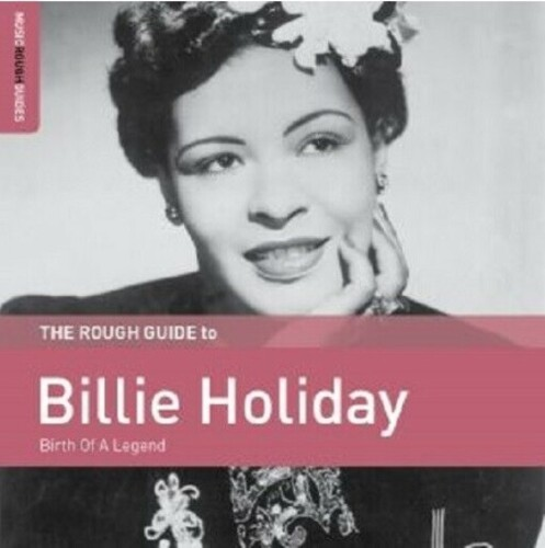 Rough Guide To Billie Holiday: Birth Of A Legend [Import]