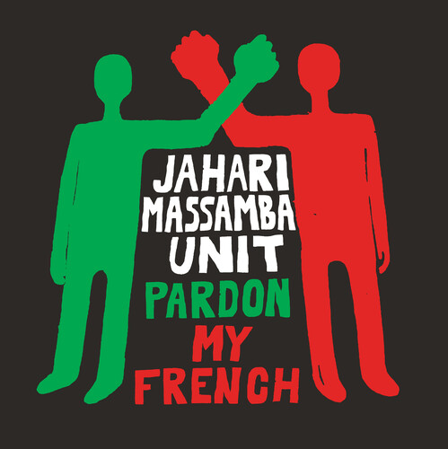 Jahari Massamba Unit - Pardon My French [RSD BF 2020]