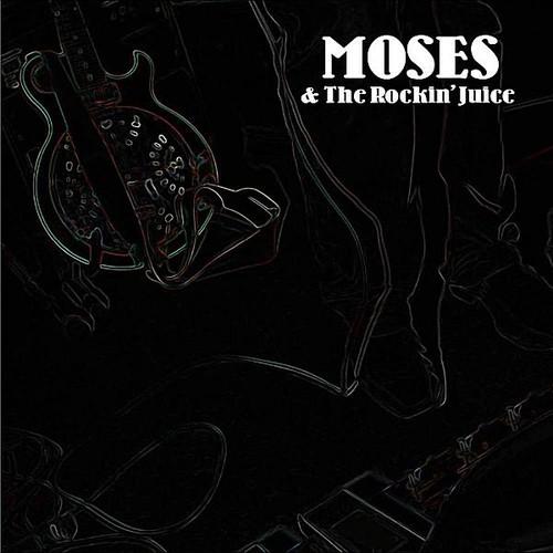 Moses & the Rockin' Juice