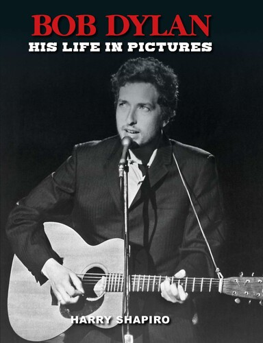 - Bob Dylan: His Life in Pictures