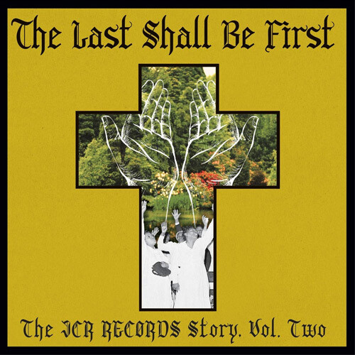 The Last Shall Be First: The JCR Records Story 2 (Various Artists)