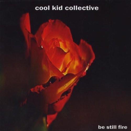 Be Still Fire