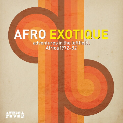 Afro Exotique - Adventures In The Leftfield Africa 1972-82 /  Various
