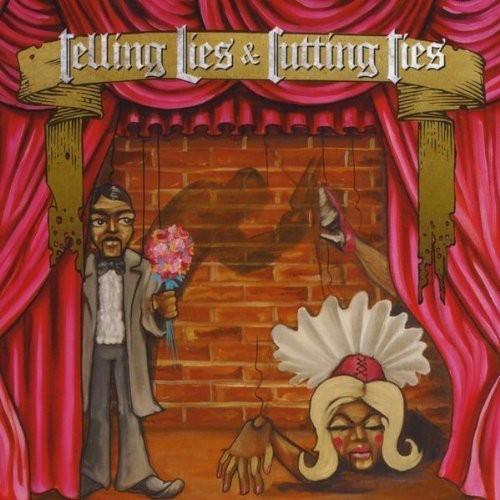 Telling Lies & Cutting Ties