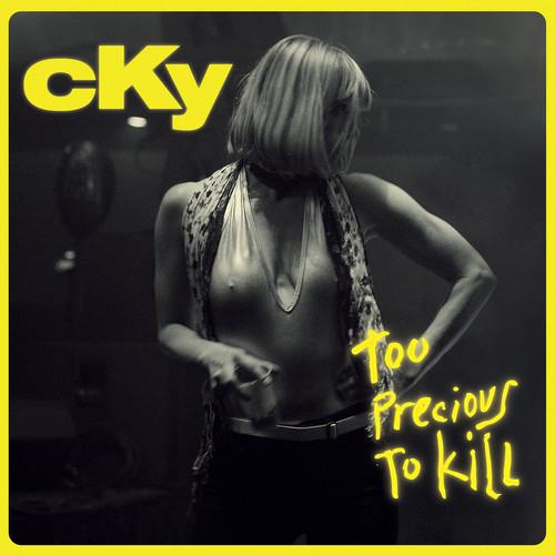 Cky - Too Precious To Kill