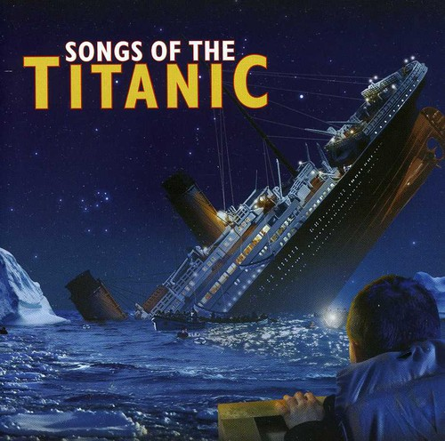 Songs of the Titanic /  Various [Import]