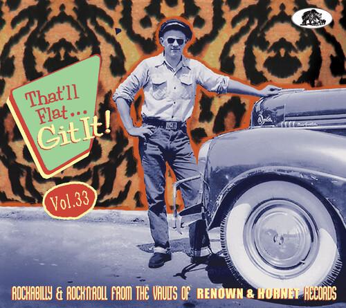 That'll Flat Git It! Vol. 33: Rockabilly & Rock 'n' Roll From The  Vaults (Various Artists)