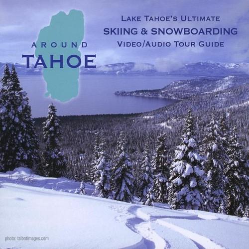 Around Tahoe- Skiing & Snowboarding Tour Guide