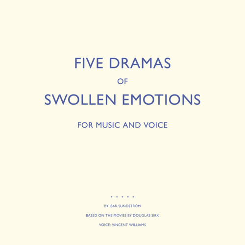 Five Dramas of Swollen Emotions