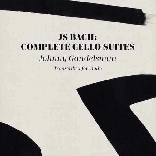 Johnny Gandelsman - J.s. Bach: Complete Cello Suites (Transcribed For Violin)