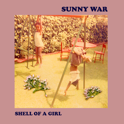 Sunny War - Shell Of A Girl [LP]