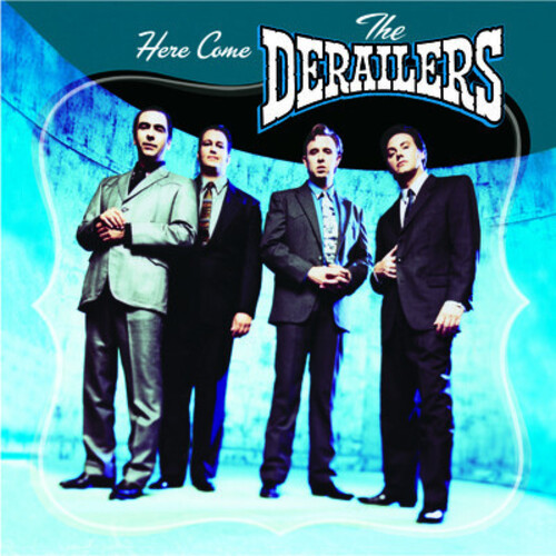 Here Come the Derailers