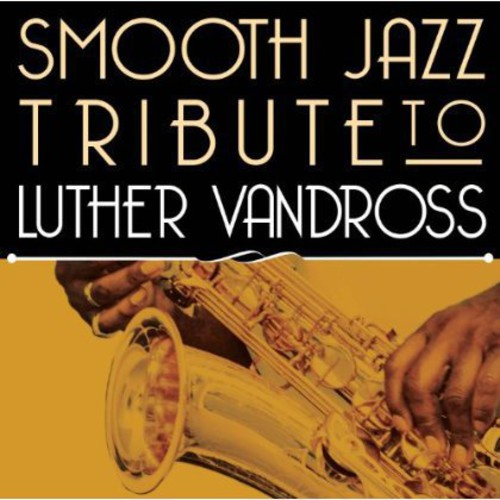 Smooth Jazz Tribute to Luther Vandross