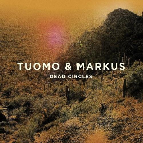 Tuomo & Markus - Dead Circles [Download Included]